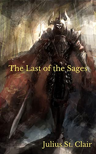Free: The Last of the Sages (Book #1 of the Sage Saga)