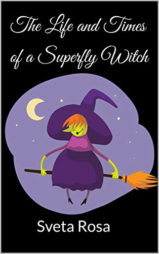 The Life and Times of a Superfly Witch
