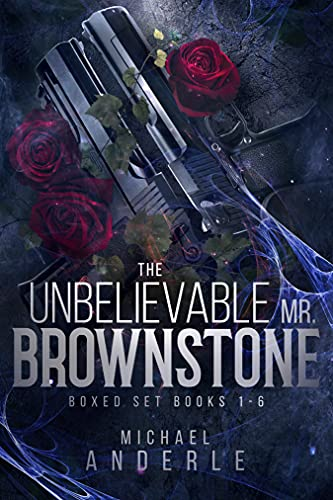 The Unbelievable Mr. Brownstone Omnibus One (Books 1-6)